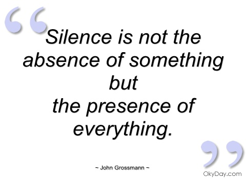 An argument in favor of the power of silence