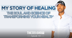 My-Story-Of-Healing-The-Soul-And-Science-Of-Transforming-Your-Health